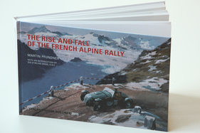 "Bild (1/9): Buch ""The Rise and Fall of the French Alpine Rallye"" - Einband (© Verlag Bruder Hollinek (Repro Zwischengas), 2015)"